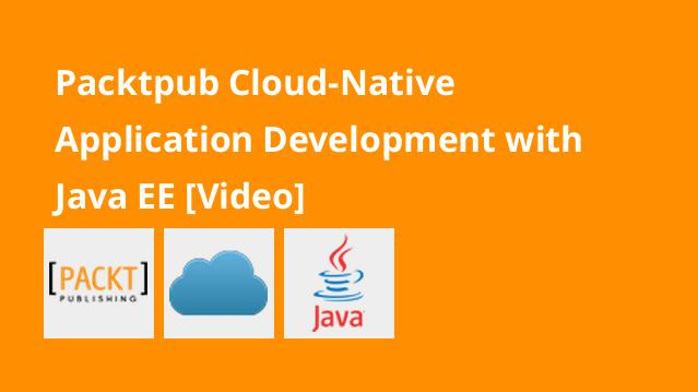packtpub-cloud-native-application-development-with-java-ee-video